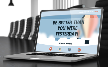 yesterday: Be Better Than You Were Yesterday on Landing Page of Mobile Computer Screen. Closeup View. Modern Meeting Room Background. Toned Image with Selective Focus. 3D.