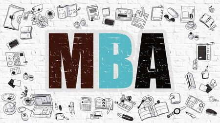 business administration: MBA - Master Business Administration. Multicolor Inscription on White Brick Wall with Doodle Icons Around. Modern Style Illustration with Doodle Design Icons. MBA on White Brickwall Background.