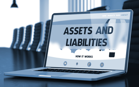 liabilities: Assets And Liabilities. Closeup Landing Page on Laptop Display. Modern Conference Hall Background. Toned Image. Selective Focus. 3D Rendering.