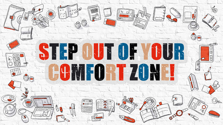 comfort: Step Out of Your Comfort Zone - Multicolor Concept with Doodle Icons Around on White Brick Wall Background. Modern Illustration with Elements of Doodle Design Style.