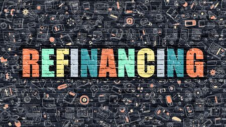 refinancing: Refinancing - Multicolor Concept on Dark Brick Wall Background with Doodle Icons Around. Modern Illustration with Elements of Doodle Style. Refinancing on Dark Wall.