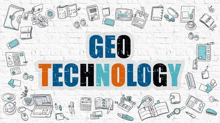 geo: Geo Technology Concept. Multicolor Geo Technology Drawn on White Brick Wall. Doodle Design Style.