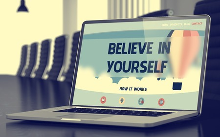 prompting: Laptop Screen with Believe In Yourself Concept on Landing Page. Closeup View. Modern Conference Room Background. Toned Image. Blurred Background. 3D.