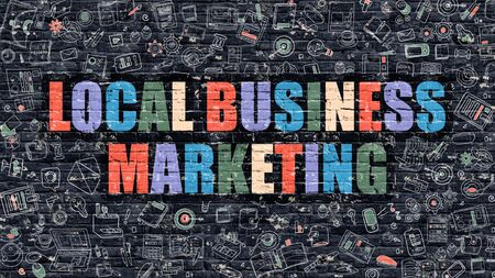 local business: Local Business Marketing Concept. Local Business Marketing Drawn on Dark Wall. Local Business Marketing in Multicolor. Local Business Marketing Concept in Modern Doodle Style. Stock Photo