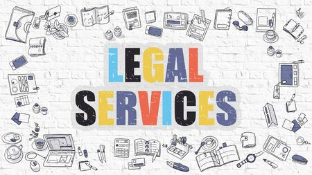 lega: Legal Services Concept. Modern Line Style Illustration. Multicolor Legal Services Drawn on White Brick Wall. Doodle Icons. Doodle Design Style of Legal Services Concept.