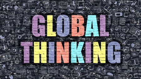 global thinking: Multicolor Concept - Global Thinking on Dark Brick Wall with Doodle Icons. Modern Illustration in Doodle Style. Global Thinking Business Concept. Global Thinking on Dark Wall.
