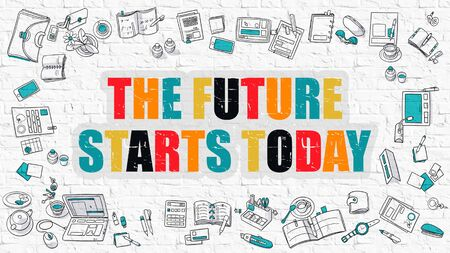 aspirational: The Future Starts Today. The Future Starts Today Drawn on White Wall. The Future Starts Today in Multicolor. Doodle Design. Modern Style Illustration. Line Style Illustration. White Brick Wall.