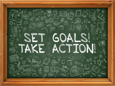 take action: Set Goals Take Action - Hand Drawn on Green Chalkboard with Doodle Icons Around. Modern Illustration with Doodle Design Style. Stock Photo