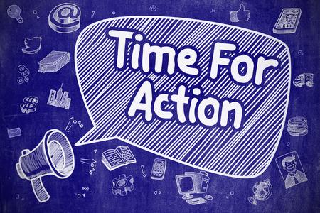 ビジネス コンセプトです。アクションのテキストとともにメガホン。青い黒板の漫画イラスト。吹き出し上のアクションのための時間。メガホンを金切り声の落書きイラスト。広告の概念。