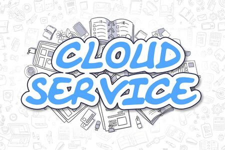 cloud service: Doodle Illustration of Cloud Service, Surrounded by Stationery. Business Concept for Web Banners, Printed Materials.