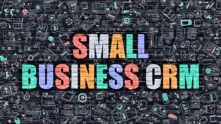 small business: Small Business CRM - Multicolor Concept on Dark Brick Wall Background with Doodle Icons Around. Modern Illustration with Elements of Doodle Style. Small Business CRM on Dark Wall. Stock Photo