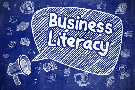 literacy: Business Concept. Mouthpiece with Inscription Business Literacy. Doodle Illustration on Blue Chalkboard.