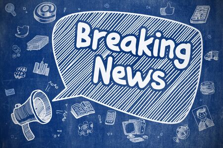 newscast: Breaking News on Speech Bubble. Doodle Illustration of Yelling Bullhorn. Advertising Concept. Business Concept. Loudspeaker with Phrase Breaking News. Cartoon Illustration on Blue Chalkboard.