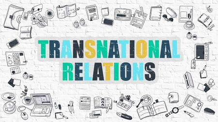 transnational: Transnational Relations. Transnational Relations Drawn on White Wall. Transnational Relations in Multicolor. Doodle Design.  Modern Style Illustration. Line Style Illustration. White Brick Wall. Stock Photo