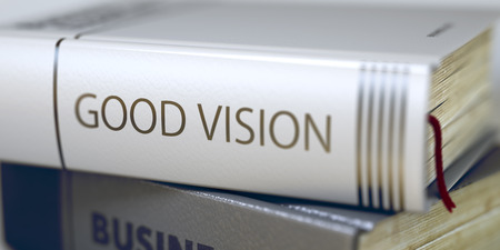 blurred vision: Good Vision Concept on Book Title. Close-up of a Book with the Title on Spine Good Vision. Good Vision - Leather-bound Book in the Stack. Closeup. Blurred Image with Selective focus. 3D Rendering.