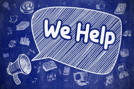 overwhelmed: We Help on Speech Bubble. Cartoon Illustration of Shouting Loudspeaker. Advertising Concept. Speech Bubble with Wording We Help Doodle. Illustration on Blue Chalkboard. Advertising Concept.