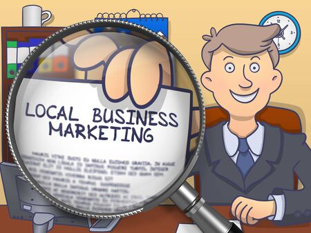 local business: Local Business Marketing through Magnifier. Businessman Showing Paper with Inscription. Closeup View. Colored Doodle Style Illustration.
