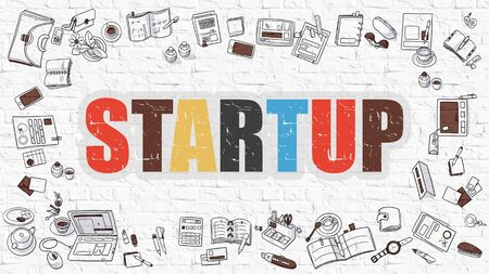 startup: Startup Concept. Startup Drawn on White Wall. Startup in Multicolor. Doodle Design. Modern Style Illustration. Doodle Design Style of Startup. Line Style Illustration. White Brick Wall.
