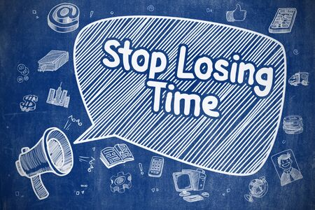 losing: Speech Bubble with Wording Stop Losing Time Hand Drawn. Illustration on Blue Chalkboard. Advertising Concept.
