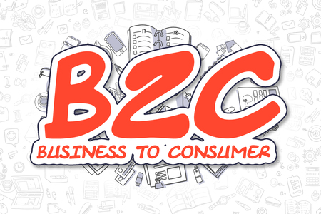 b2c: Red Inscription - B2C - Business To Consumer. Business Concept with Cartoon Icons. B2C - Business To Consumer - Hand Drawn Illustration for Web Banners and Printed Materials.