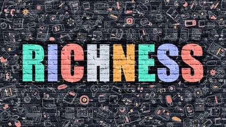 affluence: Richness Concept. Richness Drawn on Dark Wall. Richness in Multicolor Doodle Design. Richness Concept. Modern Illustration in Doodle Design Style of Richness. Richness Business Concept.