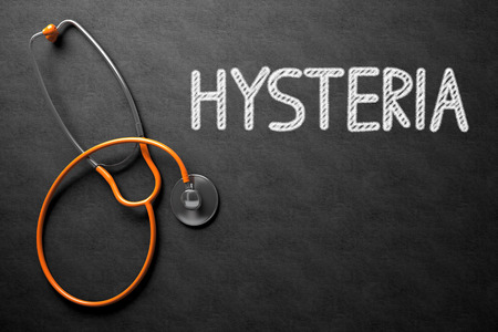 hysteria: Medical Concept: Hysteria on Black Chalkboard. Hysteria Handwritten Medical Concept on Chalkboard. Top View Composition with Black Chalkboard and Orange Stethoscope on it. 3D Rendering.