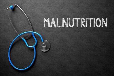 dystrophy: Medical Concept: Black Chalkboard with Malnutrition. Medical Concept: Malnutrition Handwritten on Black Chalkboard. Top View of Blue Stethoscope on Chalkboard. 3D Rendering.