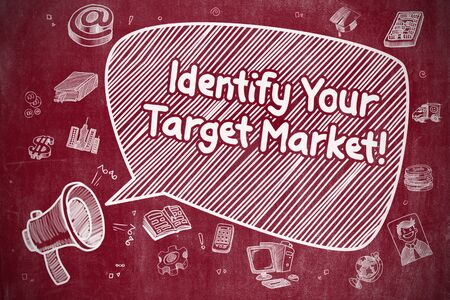 identify: Shouting Bullhorn with Wording Identify Your Target Market on Speech Bubble. Doodle Illustration. Business Concept.