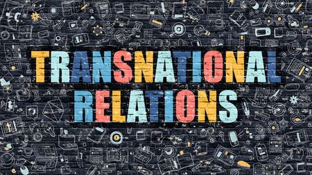 transnational: Transnational Relations - Multicolor Concept on Dark Brick Wall Background with Doodle Icons Around. Illustration with Elements of Doodle Style. Transnational Relations on Dark Wall.