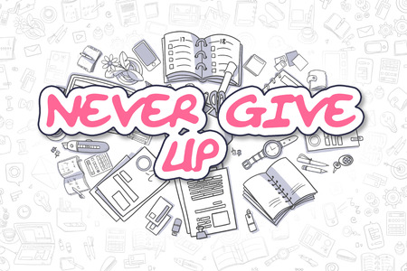 purposefulness: Never Give Up - Hand Drawn Business Illustration with Business Doodles. Magenta Word - Never Give Up - Cartoon Business Concept.