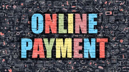 internet terminals: Multicolor Concept - Online Payment on Dark Brick Wall with Doodle Icons. Modern Illustration in Doodle Style. Online Payment Business Concept. Online Payment on Dark Wall.
