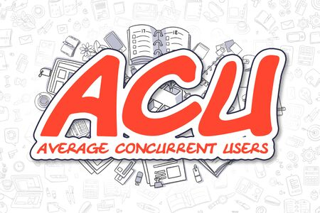 concurrent: ACU - Average Concurrent Users - Hand Drawn Business Illustration with Business Doodles. Red Inscription - ACU - Average Concurrent Users - Doodle Business Concept. Stock Photo