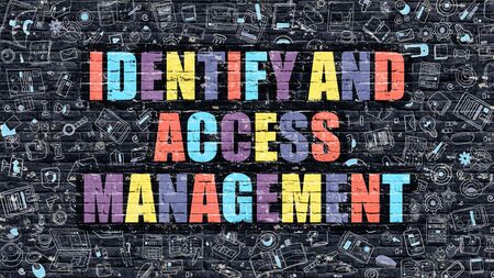 identify: Multicolor Concept - Identify and Access Management on Dark Brick Wall with Doodle Icons. Identify and Access Management Business Concept. Identify and Access Management on Dark Wall.