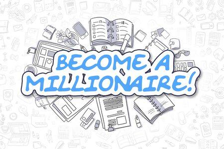 millonario: Ilustración del asunto de convertirse en millonario. Doodle azul de la inscripción dibujados a mano elementos de diseño de Doodle. Convertido en un concepto millonario.