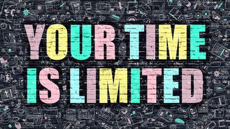 Concept multicolore - Votre temps est limité sur le mur de briques sombres avec les icônes Doodle. Illustration moderne dans le style Doodle. Votre temps est un concept commercial limité. Votre temps est limité sur Dark Wall.