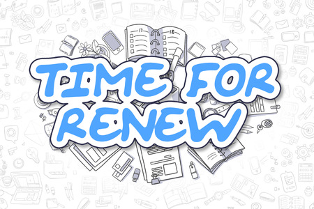 reform: Blue Inscription - Time For Renew. Business Concept with Cartoon Icons. Time For Renew - Hand Drawn Illustration for Web Banners and Printed Materials.