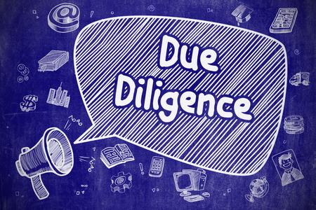 Business Concept. Bullhorn with Text Due Diligence. Cartoon Illustration on Blue Chalkboard. Due Diligence on Speech Bubble. Cartoon Illustration of Shrieking Megaphone. Advertising Concept.