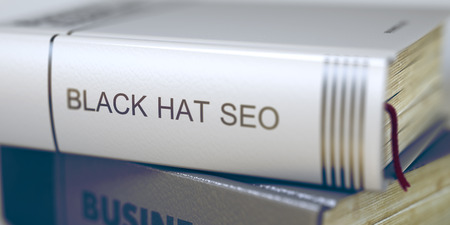 spamdexing: Stack of Business Books. Book Spines with Title - Black Hat Seo. Closeup View. Book Title of Black Hat Seo. Blurred Image with Selective focus. 3D Rendering. Stock Photo