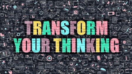 transform: Transform Your Thinking. Multicolor Inscription on Dark Brick Wall with Doodle Icons. Transform Your Thinking Concept in Modern Style. Transform Your Thinking Business Concept.