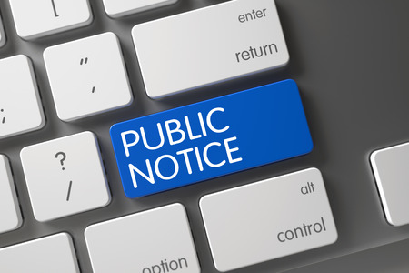 a public notice: Public Notice Concept: Aluminum Keyboard with Public Notice, Selected Focus on Blue Enter Key. 3D Render. Stock Photo