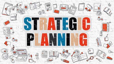planificacion estrategica: Concepto de Planificación Estratégica. Planificación Estratégica dibujada en la pared blanca. Planificación Estratégica en multicolor. Diseño del Doodle. Estilo Moderno Ilustración. Estilo de línea Ilustración. Blanco de la pared de ladrillo.
