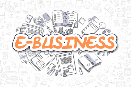 ebusiness: E-Business - Sketch Business Illustration. Orange Hand Drawn Word E-Business Surrounded by Stationery. Doodle Design Elements.