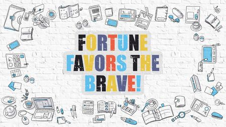 favors: Fortune Favors the Brave Concept. Modern Line Style Illustation. Multicolor Fortune Favors the Brave Drawn on White Brick Wall. Doodle Icons. Doodle Design Style of  Fortune Favors the Brave Concept. Stock Photo