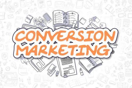 conversion: Business Illustration of Conversion Marketing. Doodle Orange Inscription Hand Drawn Doodle Design Elements. Conversion Marketing Concept.