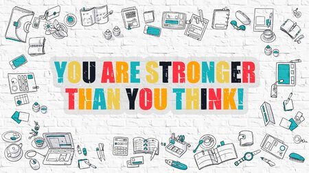 stronger: You are Stronger Than You Think - Multicolor Concept with Doodle Icons Around on White Brick Wall Background. Modern Illustration with Elements of Doodle Design Style.