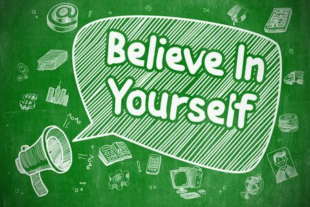 urge: Speech Bubble with Wording Believe In Yourself Doodle. Illustration on Green Chalkboard. Advertising Concept.