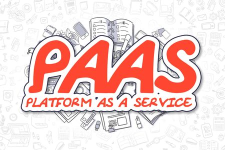 saas: PaaS - Platform As A Service Doodle Illustration of Red Inscription and Stationery Surrounded by Cartoon Icons. Business Concept for Web Banners and Printed Materials.