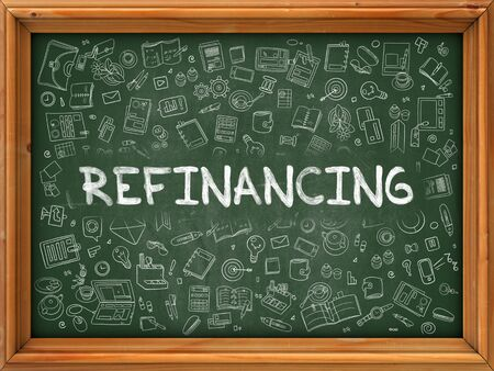 refinancing: Refinancing Concept. Modern Line Style Illustration. Refinancing Handwritten on Green Chalkboard with Doodle Icons Around. Doodle Design Style of Refinancing Concept.