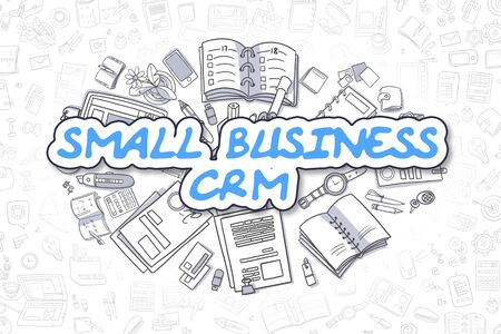 small business: Small Business CRM - Hand Drawn Business Illustration with Business Doodles. Blue Inscription - Small Business CRM - Doodle Business Concept.