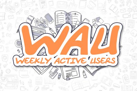 active content: Wau - Weekly Active Users - Sketch Business Illustration. Orange Hand Drawn Text Wau - Weekly Active Users Surrounded by Stationery. Doodle Design Elements.